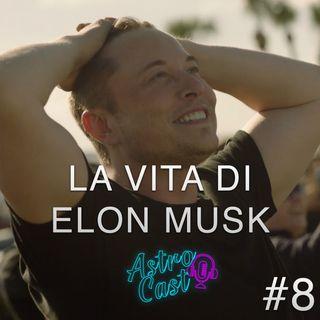 La vita di Elon Musk