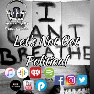 Let's Not Get Political