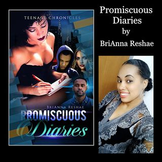 Interview with BriAnna Reshae author of Promiscuous Diaries