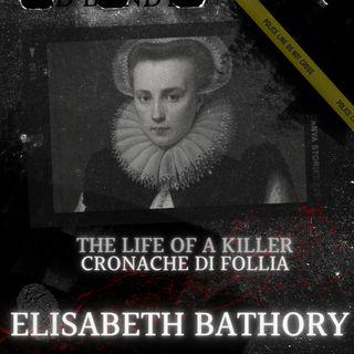 Elizabeth Bathory, la contessa sanguinaria