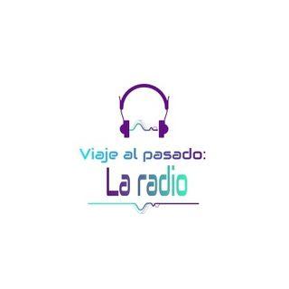 Viaje al pasado - La radio
