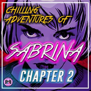 Chilling Adventures of Sabrina - 1x02 'Chapter 2: The Dark Baptism' // Recap Rewind //