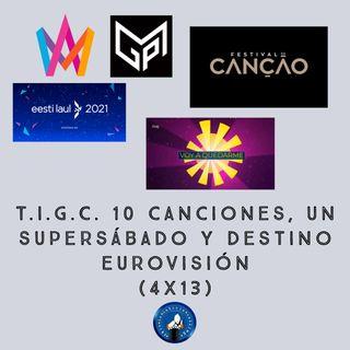 T.I.G.C. 10 canciones, un supersábado y Destino Eurovisión (4x13)