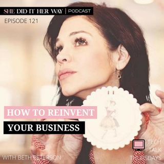 SDH121: How to Reinvent Your Business A Candid Conversation with Beth Peterson