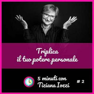 #2 gli effetti del triplicare il proprio potere personale