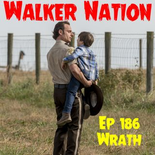 "Ep 186 ""Wrath"" TWD 816"