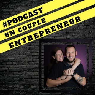 Le podcast d'un couple d'entrepreneur