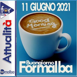 BUONGIORNO FORMALBA del 11 giugno 2021 con Marco Giustinelli