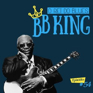 Troca o Disco #54: O rei do blues, B.B. King
