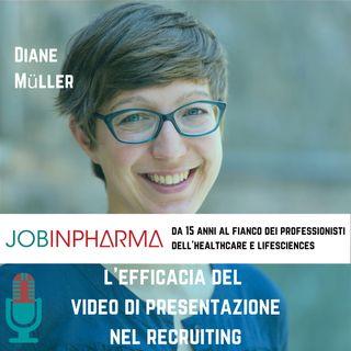 Diane Müller, Esserre Pharma: l'efficacia del video di presentazione nel recruiting