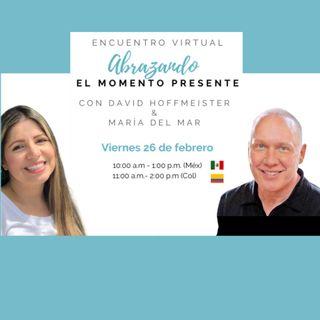 """""""Abrazar el momento presente"""" with David Hoffmeister y Maria del Mar"""