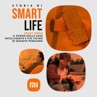 Smart home: il sogno della casa intelligente è più vicino di quanto pensiamo