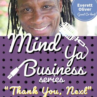 Thank You, Next with Everett Oliver