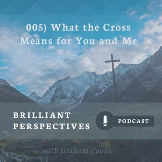 What the Cross Means For You and Me