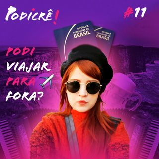 Podi viajar para fora feat. Ariane Mendes - Podicre#11