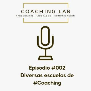 Episodio #002 Diversas escuelas de Coaching