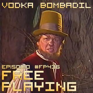 Free Playing #FP436: VODKA BOMBADIL