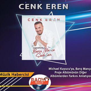 """Cenk Eren """"Repertuvar Barış Manço"""" Albümünü Nasıl Hazırladı?"""