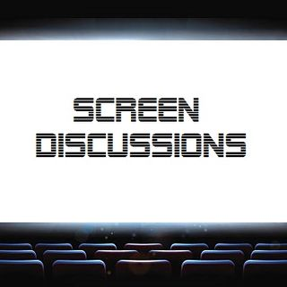 Screen Discussions Episode Four