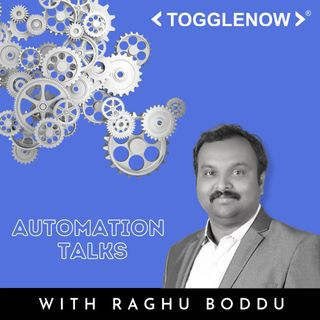 Ep. 1 - Conversation with Raghu - An overview on Automation