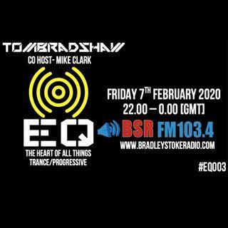 Tom Bradshaw, Co Host Mike Clark - EQ Radio Show 003 [February 2020]