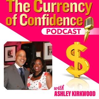 4: Raising Confident Kids featuring Pastor Keith and Lady Valerie Williams (My Parents)