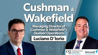 Luciano D'Iorio - Managing Director at Cushman & Wakefield's Québec Operations