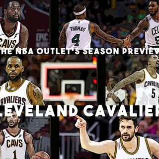 THE NBA OUTLET PREVIEW SERIES: CLEVELAND CAVALIERS