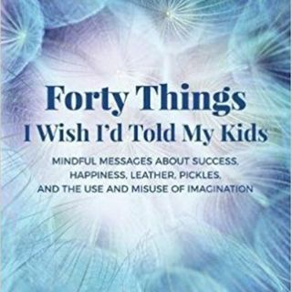 John Allcock Forty Things I Wish I'd Told My Kids