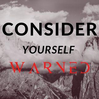 Consider Yourself Warned