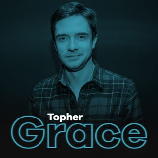 Ep 18: Topher Grace