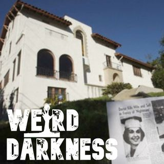 """""""MURDER MANSION OF LOS ANGELES"""" and 5 More True, Disturbing Stories! #WeirdDarkness"""