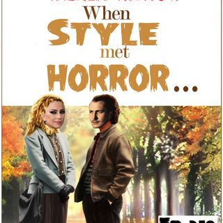 "Ep 219 ""When Style Meets Horror"""