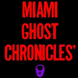 Miami Ghost Chronicles