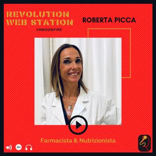 INTERVISTA ROBERTA PICCA - FARMACISTA E NUTRIZIONISTA