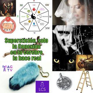 #84 Superstición, solo la conexión en tu cerebro la hace real