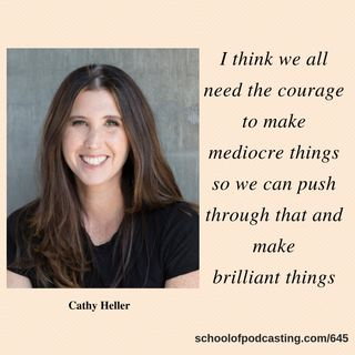 The Courage to Make Mediocre Things - Cathy Heller from Don't Keep Your Day Job