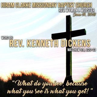 Hiram Clarke MBC 6.10.18 - Reverand Kenneth Dickens Sermon