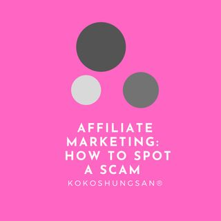 Affiliate Marketing Tips On How To Spot A Scam