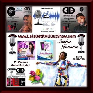 On Demand Special Replay From 03/04/2020 With Special Guest Today, MS. LPC. NCC Sasha Johnson!