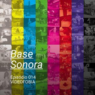 Base Sonora 014 - VIDEOFOBIA