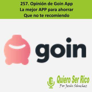 🛑 257. Opinión de Goin App, la mejor APP para ahorrar - que no te recomiendo