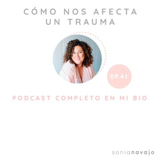 41-Como nos afecta un trauma