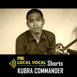 LOCAL VOCAL Shorts: Kubra Commander