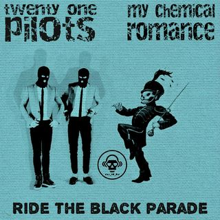 Kill_mR_DJ - Ride The Black Parade (twenty one pilots VS My Chemical Romance)