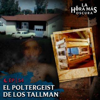 Ep54: El Poltergeist de los Tallman