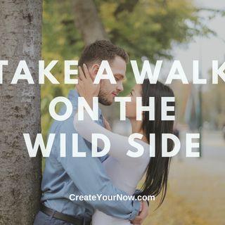2206 Take a Walk on the Wild Side
