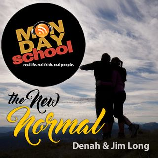 Monday School 005-The New Normal
