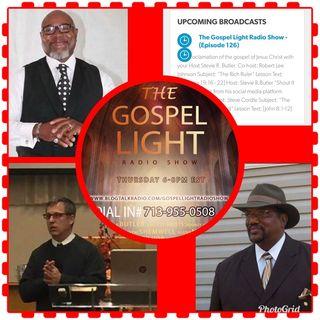 The Gospel Light Radio Show - (Episode 126)