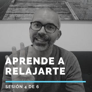 Aprende a RELAJARTE - Sesión 4